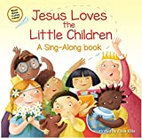 Jesus Loves the Little Children (A Sing-Along Book)