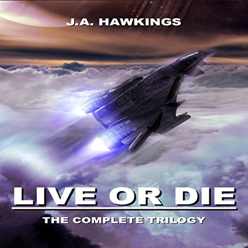 Live or Die: The Complete Trilogy audiobook cover art