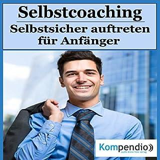 Selbstcoaching: Selbstsicher auftreten für Anfänger Titelbild