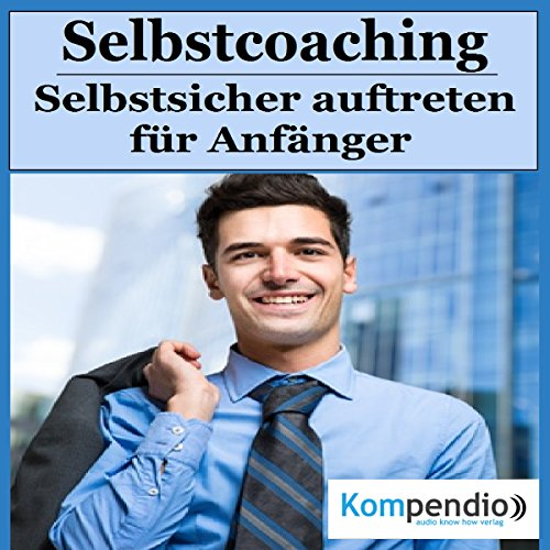 Selbstcoaching: Selbstsicher auftreten für Anfänger                   By:                                                                                                                                 Robert Sasse,                                                                                        Yannick Esters                               Narrated by:                                                                                                                                 Yannick Esters                      Length: 15 mins     Not rated yet     Overall 0.0