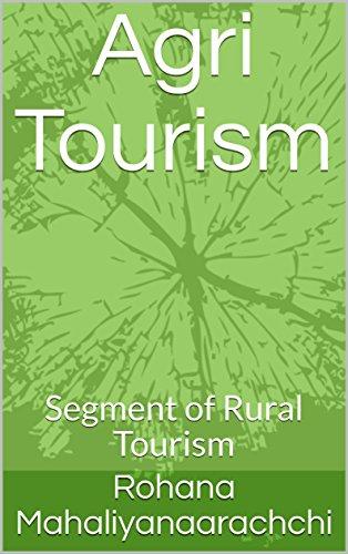 Agri Tourism: Segment of Rural Tourism (English Edition)