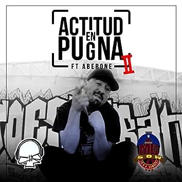 Actitud en Pugna II (feat. Aberone & el Bruto Chr)