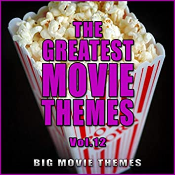 The Greatest Movie Themes Vol. 12