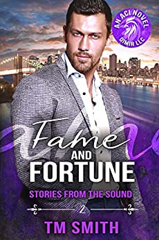 Fame and Fortune (Stories from the Sound Book 2) by [T.M. Smith, Ethereal Design, Flat Earth Editing]