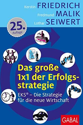 Friedrich Kerstin,Malik Fredmund,Seiwert Lothar, Das große 1x1 der Erfolgsstrategie.