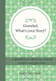 Grandad, What's Your Story?: A grandad's life story journal to fill in and give back