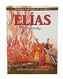 Elías-Profeta de Dios- El Profeta-Ahab-Jezabel-Curación-Falso Dioses-No teme- Naboth-Viña-Damasco-Chariot-Eliseo-Dios es Verdadero-Baal- Hombre de ... of the Bible - Revised) (Spanish Edition)
