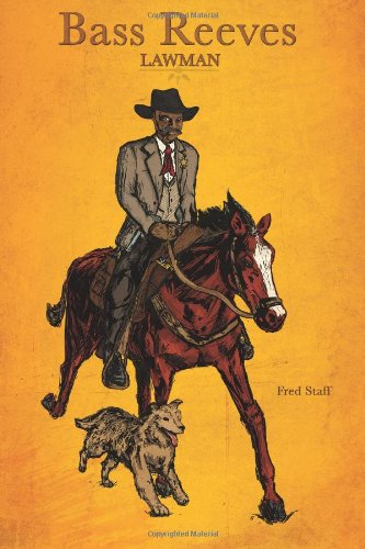 Book: Bass Reeves Lawman (BASS REEVES TRILOGY) by Fred Staff