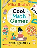 Miss Brain's Cool Math Games: for kids in grades 1-3
