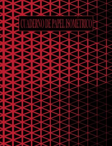 Cuaderno de papel isométrico|300 páginas: Papel isométrico para dibujo, Bloc isométrico/Cuaderno isométrico A4/cuaderno de dibujo es para arquitectos, ... construyen o dibujan en papel isométrico