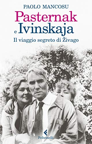 Pasternak e Ivinskaja: Il viaggio segreto di Živago eBook: Mancosu ...