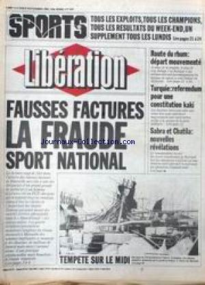 LIBERATION [No 459] du 08/11/1982 - FAUSSES FACTURES - LA FRAUDE - ROUTE DU RHUM - GUY DELAGE - TURQUIE - REFERENDUM POUR UNE CONSTITUTION KAKI - SABRE ET CHATILA - NOUVELLES REVELATIONS.