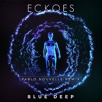 Blue Deep (Pablo Nouvelle Remix)