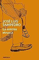La sonrisa etrusca / The Etrusca smile (Spanish Edition) by Jose Luis Sampedro(2011-12-30)
