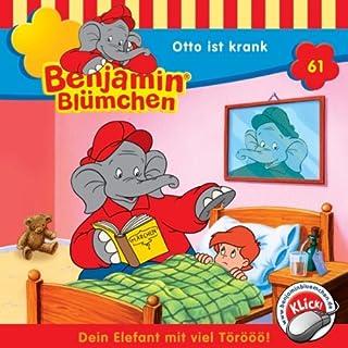 Otto ist krank     Benjamin Blümchen 61              Autor:                                                                                                                                 Elfie Donnelly                               Sprecher:                                                                                                                                 Edgar Ott,                                                                                        Katja Primel,                                                                                        Joachim Nottke                      Spieldauer: 44 Min.     105 Bewertungen     Gesamt 4,8