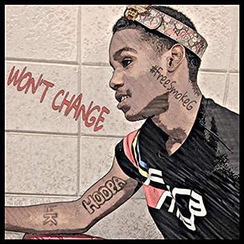 Won't Change( Free Smoke G)