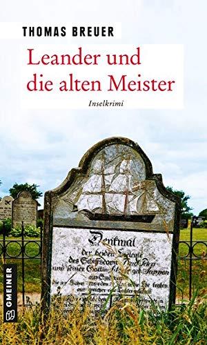 Leander und die alten Meister: Inselkrimi (Kommissar Leander) (Kriminalromane im GMEINER-Verlag)