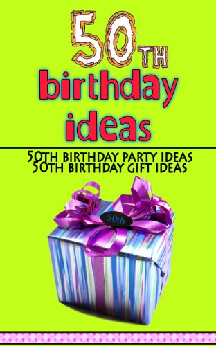 50th Birthday Ideas (English Edition)