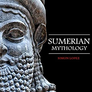 Sumerian Mythology: Fascinating Myths and Legends of Gods, Goddesses, Heroes and Monster from the Ancient Mesopotamian Sumerian Mythology                   By:                                                                                                                                 Simon Lopez                               Narrated by:                                                                                                                                 Neil Hamilton                      Length: 5 hrs and 25 mins     26 ratings     Overall 4.7