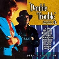 Been a Long Time by DOUBLE TROUBLE (2013-05-03)