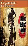 Miyamoto Musashi el libro de Los cinco anillos: Los cinco anillos (Spanish Edition)