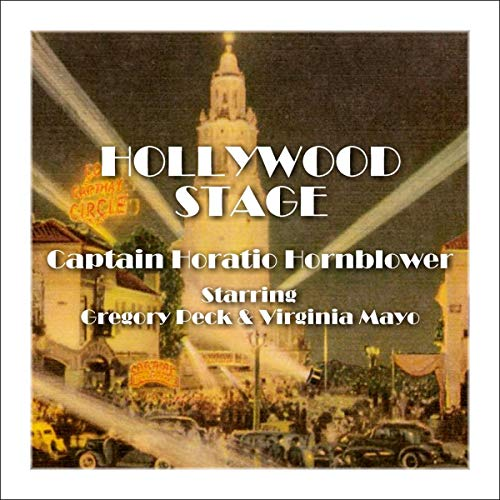 Hollywood Stage - Captain Horatio Hornblower                   By:                                                                                                                                 Hollywood Stage Productions                               Narrated by:                                                                                                                                 Gregory Peck,                                                                                        Virginia Mayo                      Length: 1 hr     Not rated yet     Overall 0.0
