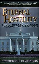 Eternal Hostility: The Struggle Between Theocracy and Democracy
