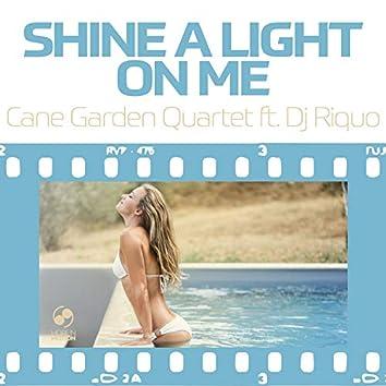 Shine a Light on Me
