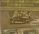 America's 100 Year Love Affair With the Automobile: And the Snap-On Tools That Keep Them Running