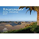 Reisezauber Gran Canaria - Calendario 2019, DIN A3, Canarias, vacaciones, español, mar, edición mágica de alma