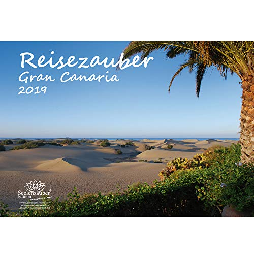 Reisezauber Gran Canaria · DIN A3 · Premium Kalender 2019 · Gran Canria · Kanaren · Urlaub · Spanien · Meer · Edition Seelenzauber