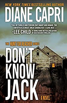 Don't Know Jack: Hunting Lee Child's Jack Reacher (The Hunt for Jack Reacher Series Book 1) by [Diane Capri]