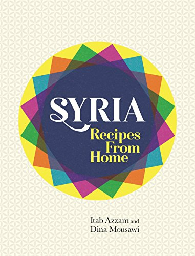 Syria: Recipes from Home (English Edition)