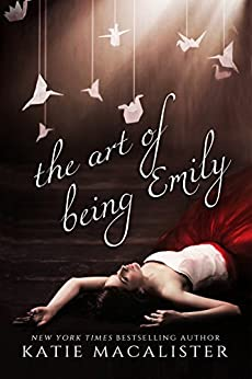 The Art of Being Emily (Emily Compendium Book 1) by [Katie MacAlister]