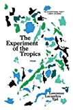 The Experiment of the Tropics: Poems