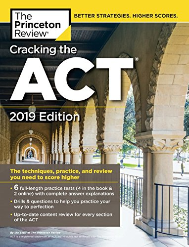 Compare Textbook Prices for Cracking the ACT with 6 Practice Tests, 2019 Edition: 6 Practice Tests + Content Review + Strategies College Test Preparation 2019 Edition ISBN 9780525567653 by The Princeton Review
