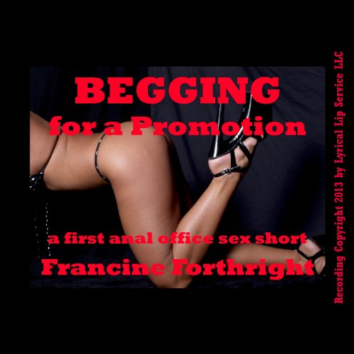 Begging for a Promotion: A First Anal Office Sex Short audiobook cover art