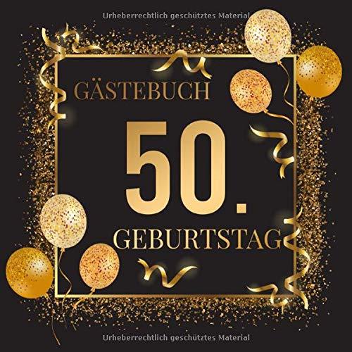 Gästebuch 50. Geburtstag: Geburtstagsgästebuch zum 50.Geburtstag in Schwarz Gold | Ideal um...