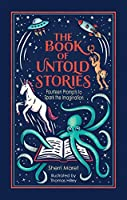 The Book of Untold Stories: Fourteen Prompts to Spark the Imagination