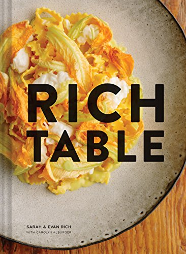 Rich Table: (Cookbook of California Cuisine, Fine Dining Cookbook, Recipes From Michelin Star Restaurant)