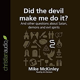 Did the Devil Make Me Do It? And Other Questions About Satan, Demons and Evil Spirits cover art