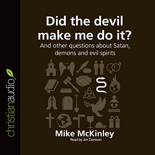 Did the Devil Make Me Do It? And Other Questions About Satan, Demons and Evil Spirits audiobook cover art