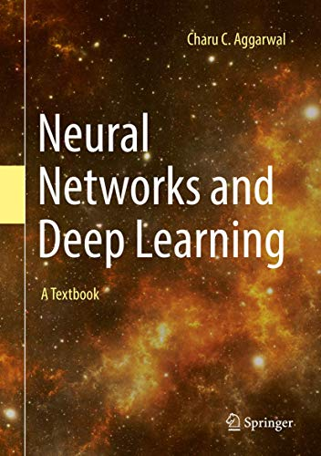 Compare Textbook Prices for Neural Networks and Deep Learning: A Textbook 1st ed. 2018 Edition ISBN 9783319944623 by Aggarwal, Charu C.