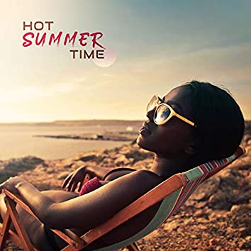 Hot Summer Time: 15 Chillout Tracks from Ibiza, Bossa Vibes,  Relaxation Beats, Tropical Holidays Background Songs, Ibiza Calming Sounds for Perfect Relaxation