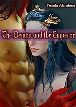 The Demon and The Emperor: Male/Male Gay Fantasy Erotica by [Yamila Abraham, Sara Naji, Michelle Henson]