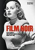 Film noir. Plus Taschen's top 50 pick of noir classics from 1940-1960. Ediz. illustrata