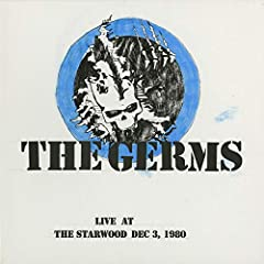 The Germs- Live At The Starwood 12/3/80