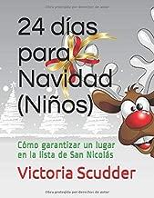 24 días para Navidad (Niños): Cómo garantizar un lugar en la lista de San Nicolás (Spanish Edition)