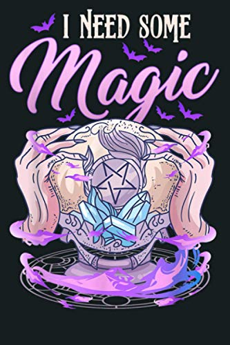 I Need Magic Pentagram Pentacle Witch Spell: Notebook Planner - 6x9 inch Daily Planner Journal, To Do List Notebook, Daily Organizer, 114 Pages
