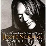 I Was Born in Love With You - Music by Michel Legrand by Jessye Norman [Soprano]; Michel L...